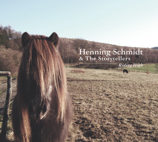 Henning Schmidt & The Storytellers - Riding High